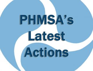 PHMSA's Latest Actions